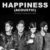 Play & Download Happiness (Acoustic) by Needtobreathe | Napster