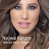 Play & Download Bawsit Abel L Nawm by Najwa Karam | Napster