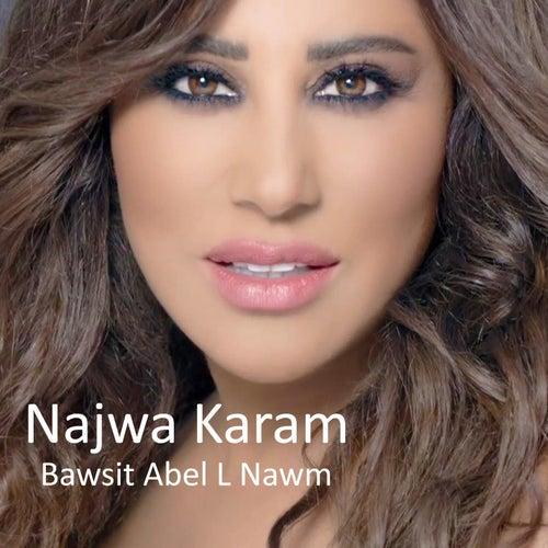 Bawsit Abel L Nawm by Najwa Karam