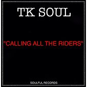 Calling All the Riders by Tk Soul