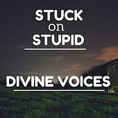 Play & Download Divine Voices by Stuck oN Stupid | Napster