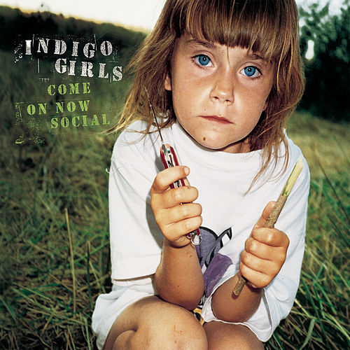 Play & Download Come On Now Social by Indigo Girls | Napster