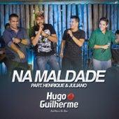 Na Maldade (Acústico) (Ao Vivo) de Hugo & Guilherme