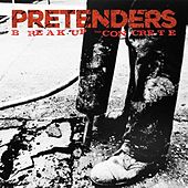 Break Up The Concrete by Pretenders