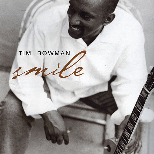 Play & Download Smile by Tim Bowman | Napster