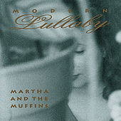 Play & Download Modern Lullaby by Martha & The Muffins | Napster