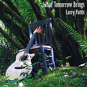 Play & Download What Tomorrow Brings by Larry Pattis | Napster