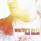Winter's Over by Paul Reeves
