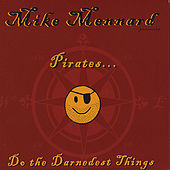 Play & Download Pirates Do the Darnedest Things by Mike Mennard | Napster
