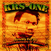 Play & Download Strickly for Da Breakdancers & Emceez by KRS-One | Napster