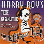 Play & Download Swinging With The Tigers by Harry Roy's Tiger Ragamuffins | Napster