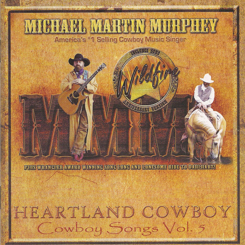 Play & Download Heartland Cowboy - Cowboy Songs Vol. 5 by Michael Martin Murphey | Napster