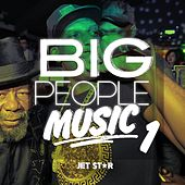 Play & Download Big People Music Volume 1 by Various Artists | Napster