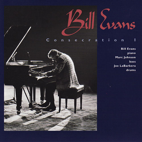 Play & Download Consecration I by Bill Evans | Napster