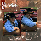 Play & Download Rip Off The Knob by Bellamy Brothers | Napster