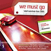 We Must Go: Soul Survivor Live 2005 by Various Artists