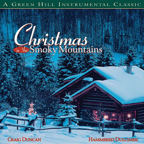 Play & Download Christmas In The Smoky Mountains by Craig Duncan | Napster