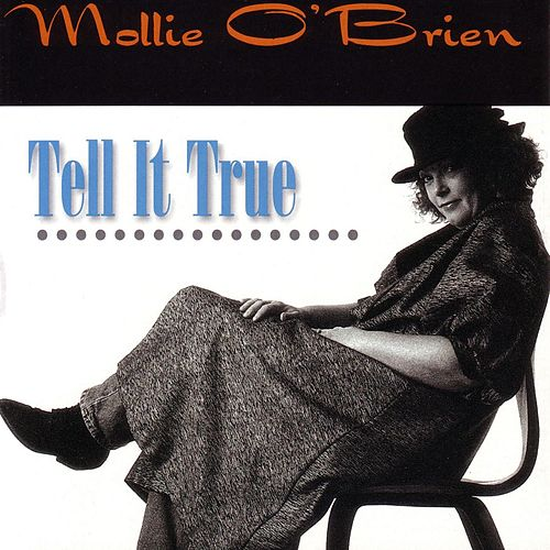 Play & Download Tell It True by Mollie O'Brien | Napster