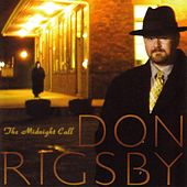 Play & Download The Midnight Call by Don Rigsby | Napster