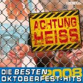 Play & Download Achtung Heiss - Die besten Oktoberfest-Hits 2008 by Various Artists | Napster