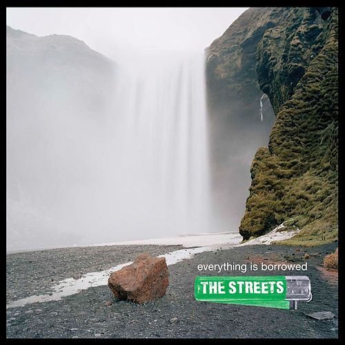 Play & Download Everything is Borrowed by The Streets   Napster