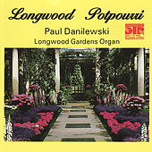Play & Download Longwood Potpourri by Paul Danilewski | Napster