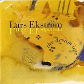 Lars Ekström: The Dream Age by Various Artists