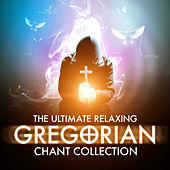 The Ultimate Relaxing Gregorian Chant Collection by Congregation of St. Lazarus Autun