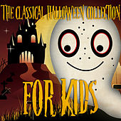 The Classical Halloween Collection for Kids by Various Artists
