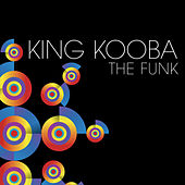 Play & Download The Funk by King Kooba | Napster