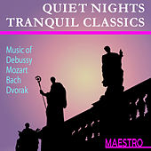 Play & Download Quiet Nights Tranquil Classics by Various Artists | Napster