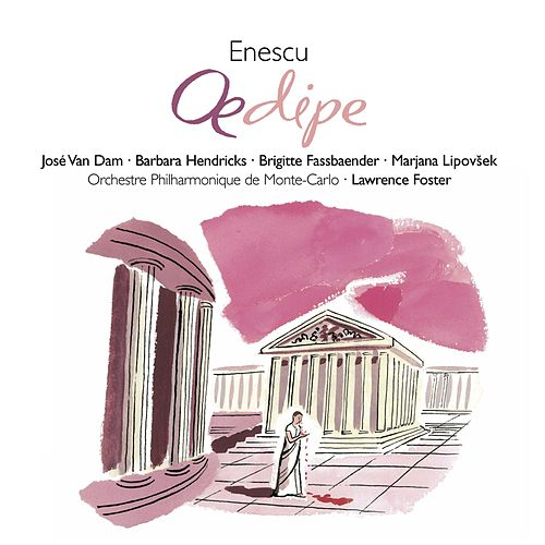 Enesco: Oedipe by Lawrence Foster