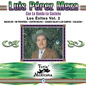 Play & Download Luis Perez Meza Con La Banda La Costena  Los Exitos Vol. 2  Feria Mexicana by Banda La Costena | Napster