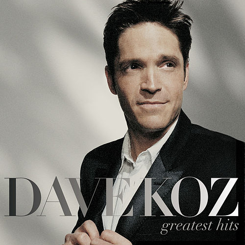 Greatest Hits by Dave Koz