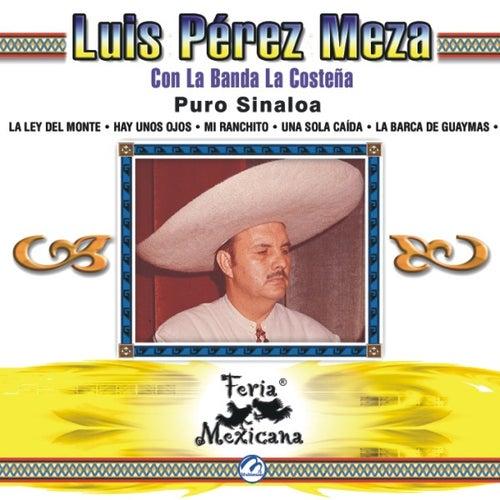 Luis Perez Meza Con La Banda La Costena  Puro Sinaloa  Feria Mexicana by Luis Perez Meza Con La Banda La Costena