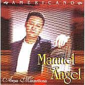 Play & Download Americano  Manuel Angel  Arpa Maravillosa by Manuel Angel | Napster
