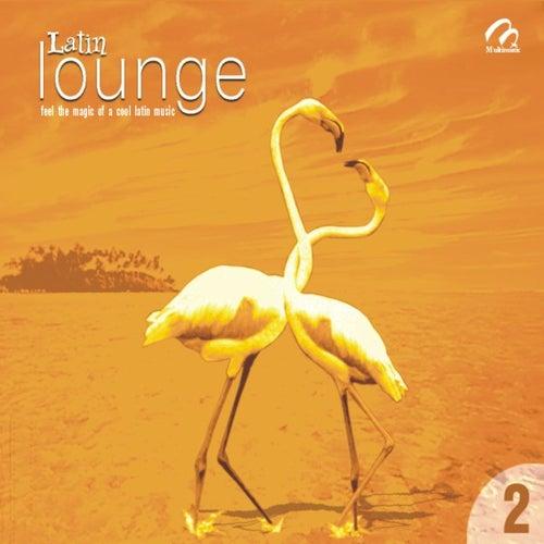 Latin Lounge 2  Feel The Magic Of A Cool Latin Music by Orquesta Romanticos De Cuba