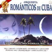 Play & Download Orquesta Romanticos De Cuba  30 Boleros Inolvidables Vol. 5 by Orquesta Romanticos De Cuba | Napster