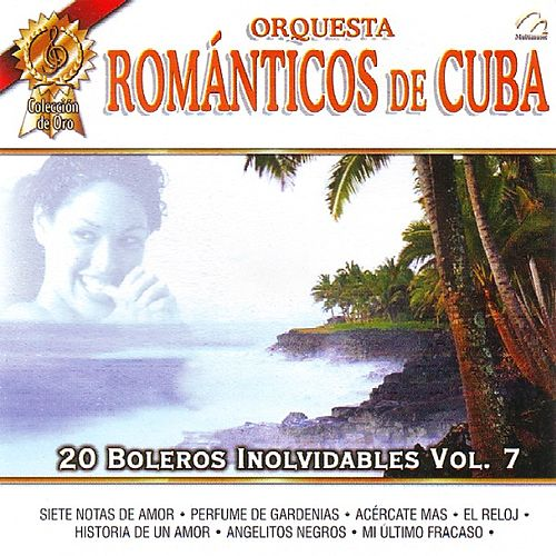 Play & Download Orquesta Romanticos De Cuba  20 Boleros Inolvidables Vol. 7 by Orquesta Romanticos De Cuba | Napster