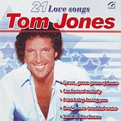 Play & Download Tom Jones  21 Love Songs by Tom Jones | Napster