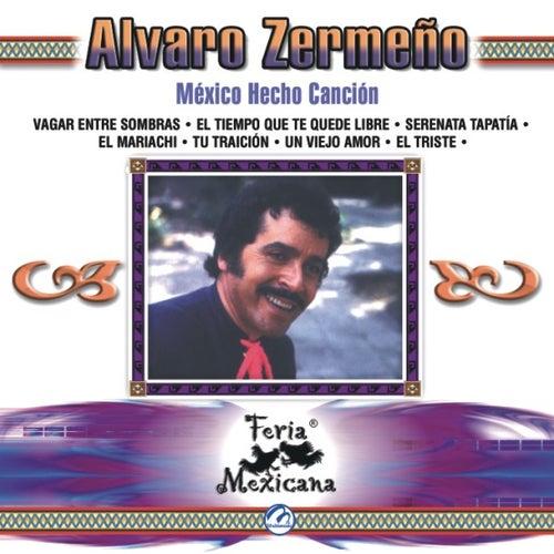 Play & Download Alvaro Zermeno  Mexico Hecho Cancion  Feria Mexicana by Alvaro Zermeno | Napster