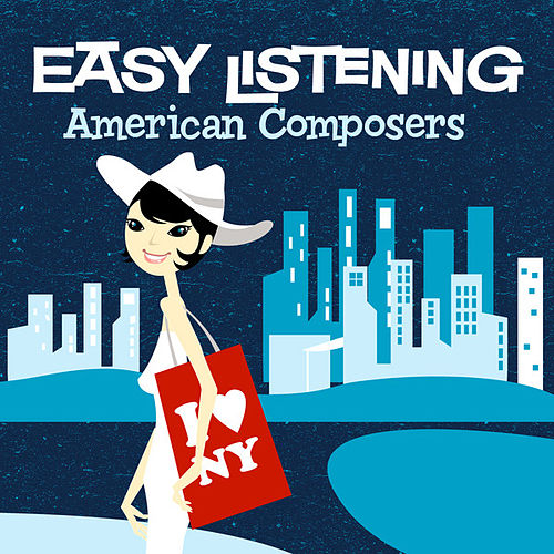 Play & Download Easy Listening: American Composers by 101 Strings Orchestra | Napster