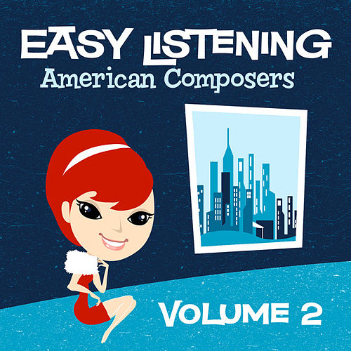 Play & Download Easy Listening: American Composers Vol. 2 by 101 Strings Orchestra | Napster