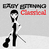 Easy Listening: Classical by 101 Strings Orchestra
