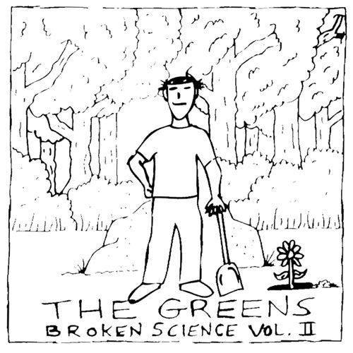 Broken Science, Vol. II by The Greens