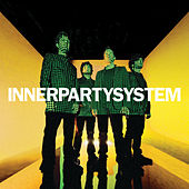 Play & Download Innerpartysystem by Innerpartysystem | Napster