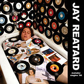 Play & Download Matador Singles '08 by Jay Reatard | Napster