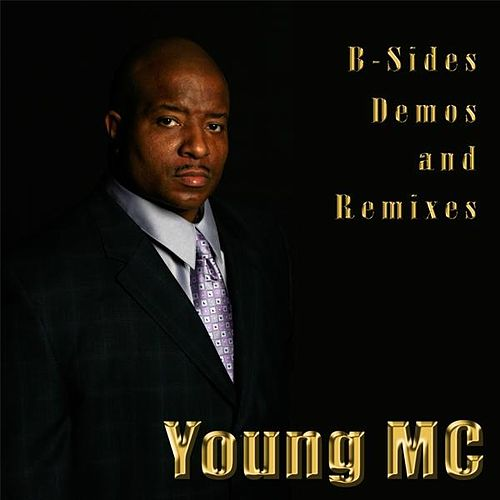 Play & Download B-sides Demos & Remixes by Young M.C. | Napster