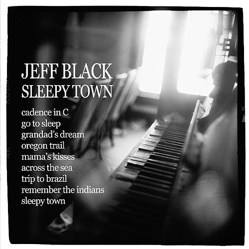 Play & Download Sleepy Town by Jeff Black | Napster