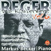 Play & Download Max Reger: Das Klavierwerk Vol. 6 by Markus Becker | Napster